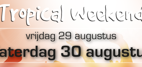 29 & 30 augustus: Tropical Weekend