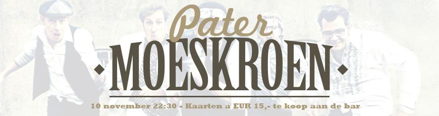 10 november: Pater Moeskroen live in De Stee