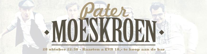 28 oktober: Pater Moeskroen live in De Stee